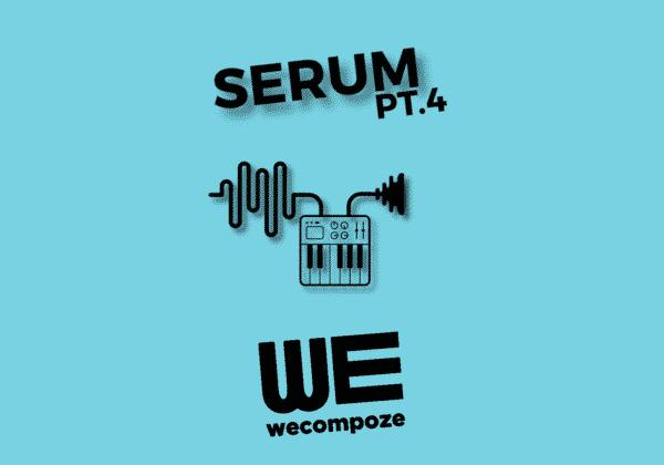 Tutoriel composition : xFer SERUM VST – PT.4